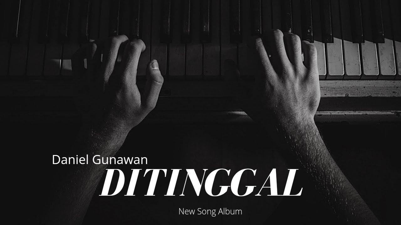 DOWNLOAD Ditinggal -Daniel Gunawan (Official Music Audio Lirics) Mp3 song