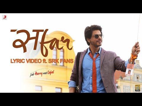 Safar – Official Lyric Video ft. SRK Fans | Anushka Sharma | Shah Rukh Khan| Pritam| Arijit Singh