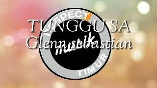 Download Lagu Tunggu sa - Glenn sebastian ft GBF mp3