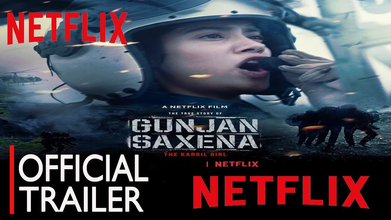Gunjan Saxena The Kargil Girl Official Trailer Janhvi Kapoor Gunjan Saxena Trailer Netflix Youtube