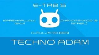General Mobile E-tab 5 Marshmallow Kurulum Rehberi (CM 13 Stabil)