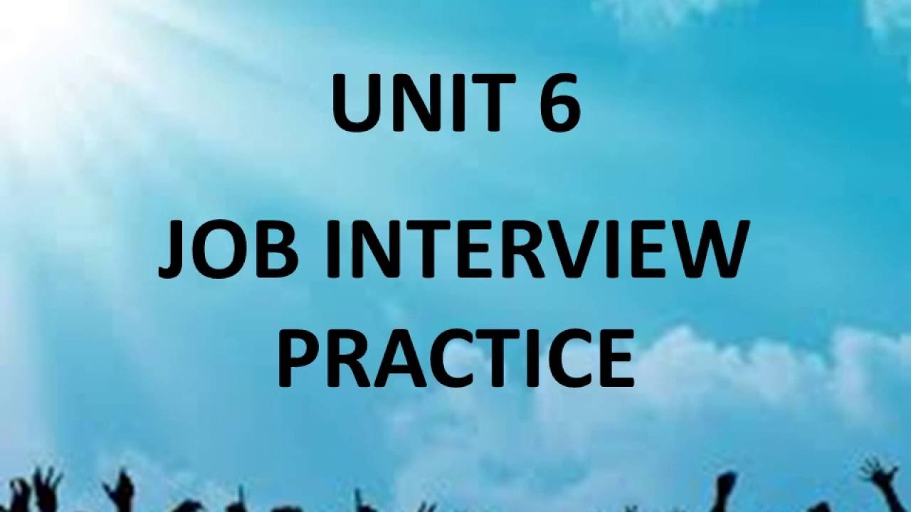 07 job interview practice questions and answers unit 6 practice 2 07 job interview practice questions and answers unit 6 practice 2