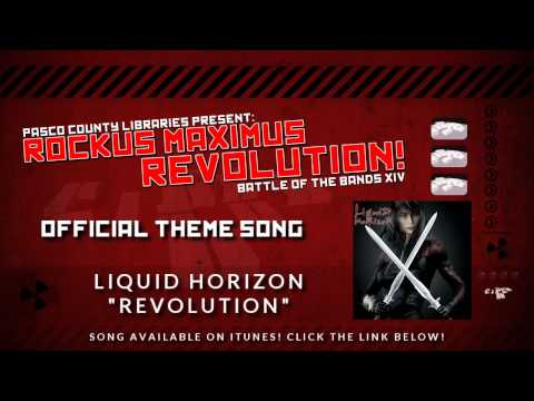 "LIQUID HORIZON - ""Revolution"" (Rockus Maximus Revolution: Battle of the Bands XIV Theme Song)"