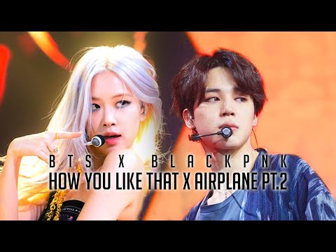 How You Like That X Airplane Pt 2 - Mashup By BLACKPINK & BTS