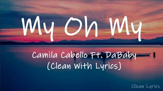 Camila Cabello - Mỳ Oh My Ft. DaBaby (Clean With Lyrics)