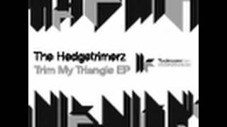 Hedgetrimerz - Trim My Triangle EP - Do You Feel It