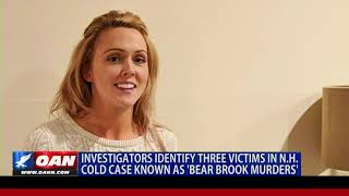 Investigators identify 3 victims in N.H. cold case known as 'Bear Brook Murders'