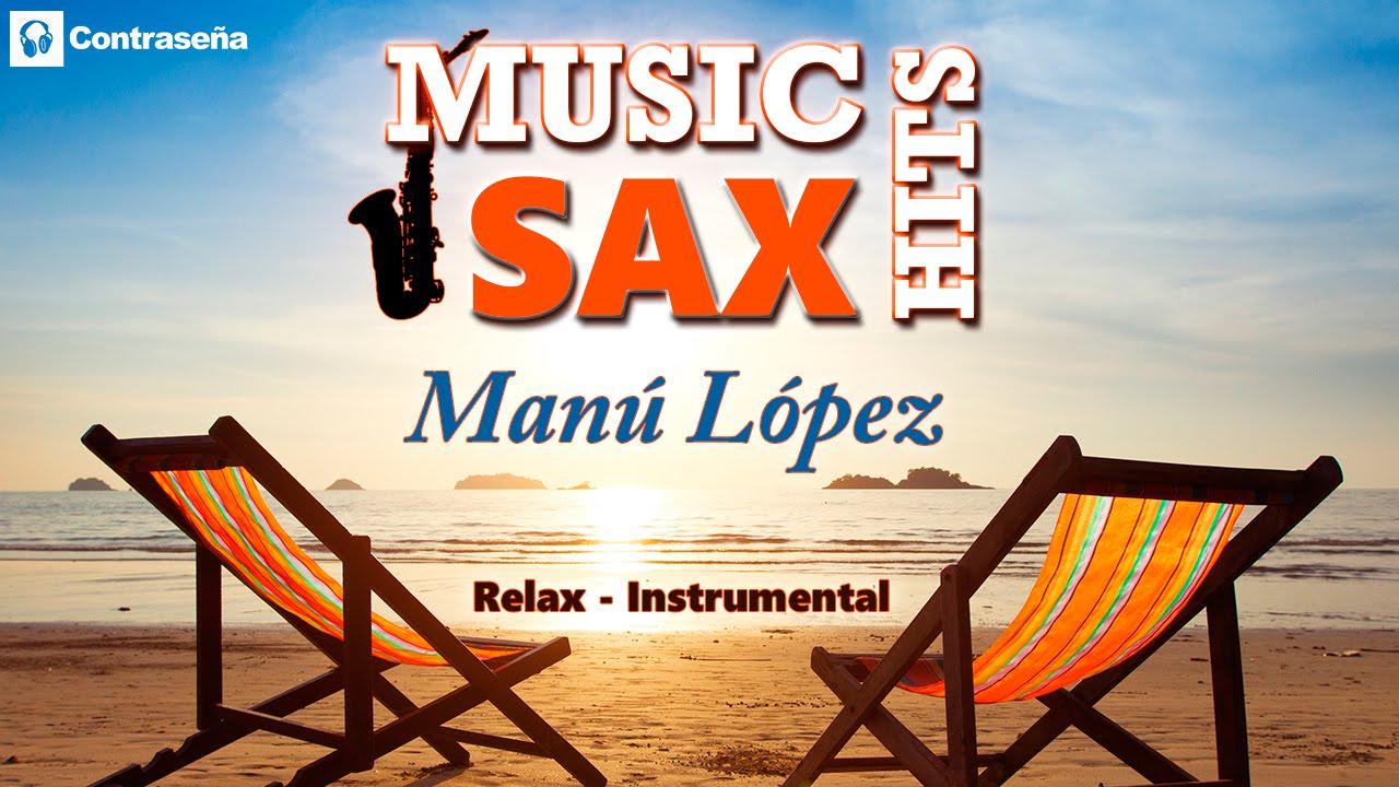 Saxophone Collection, Music Sax Hits, Música Instrumental Relajante de Saxofón MANU LOPEZ, de fondo