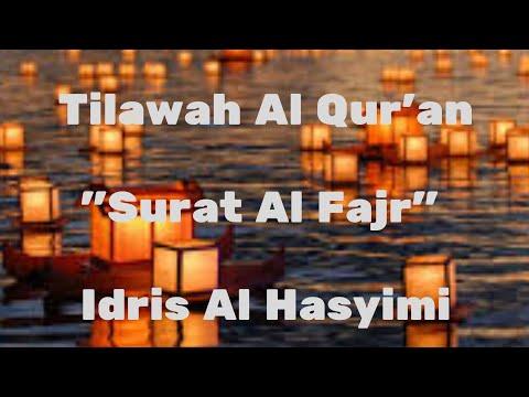 Tilawah Al Qur'an Merdu - Idris Al Hasyimi Surat Al Fajr