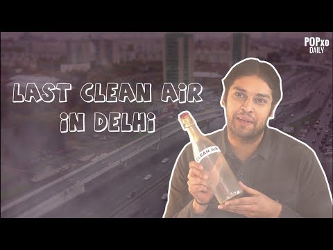 Last Clean Air In Delhi - POPxo