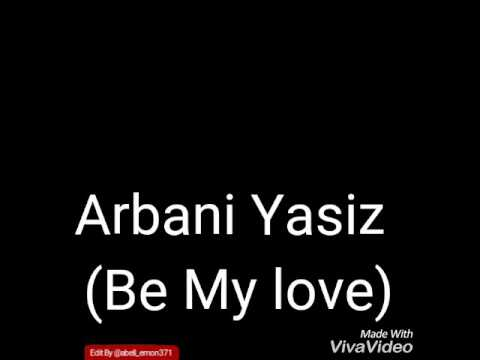 Lyrick lagu ARBANI YASIZ Be My Love