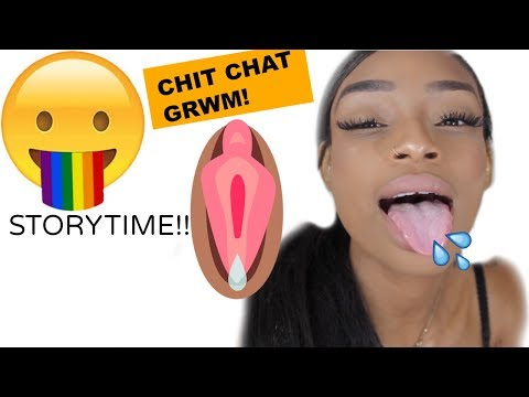 Chit Chat GRWM!storytime: My First Time With A G😻rl! *Juicy Details*Pt. 1