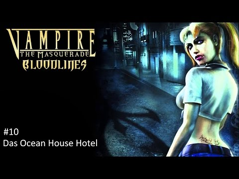 Vampire: The Masquerade – Bloodlines  #10 - Das Ocean House Hotel  | Let's Play