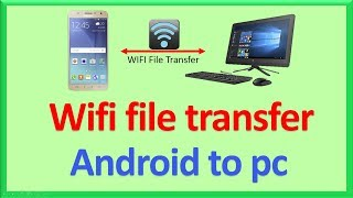 File Transfer using wifi Android to PC