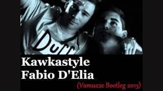 Kawkastyle & Fabio D'Elia - Kurwa! (Vamuzze Bootleg 2013)