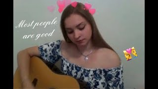 Most People Are Good (Luke Bryan Cover)