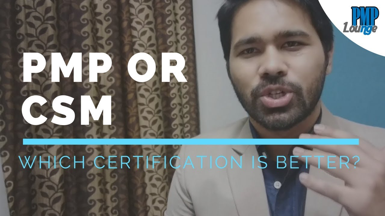 Pmp Or Csm Which Certification Is Better Youtube