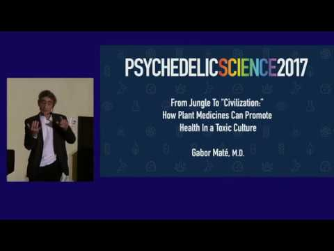 "Gabor Maté  Jungle To ""Civilization"" - How Plant Medicines Can Promote Health In a Toxic Culture"