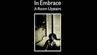 In Embrace -- A Room Upstairs 1986