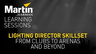 Martin Learning Sessions: Lighting Director Skillset—From Clubs to Arenas and Beyond