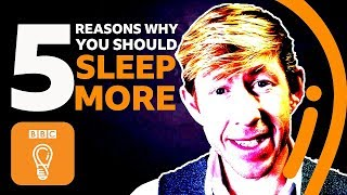 5 reasons why you should sleep more | BBC Ideas