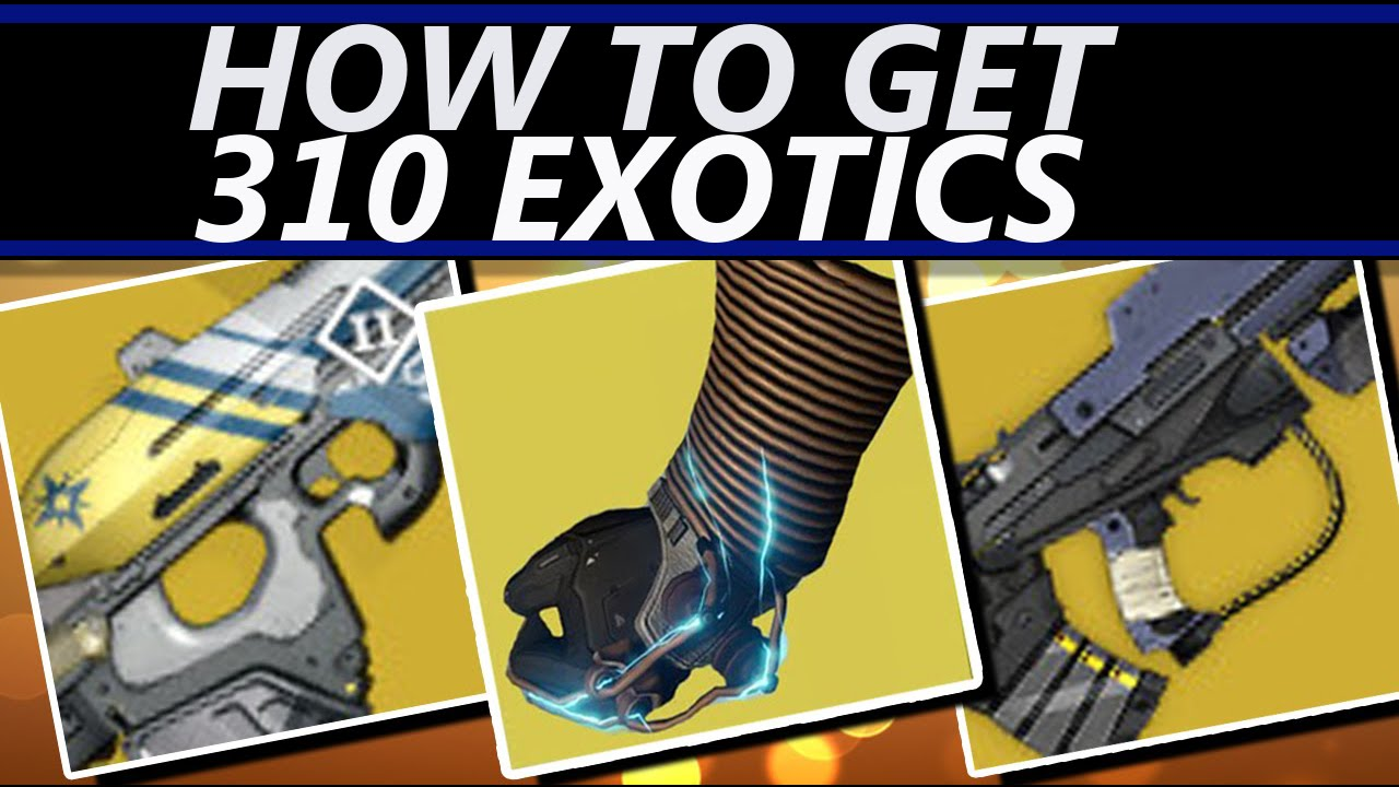destiny how to get exotics