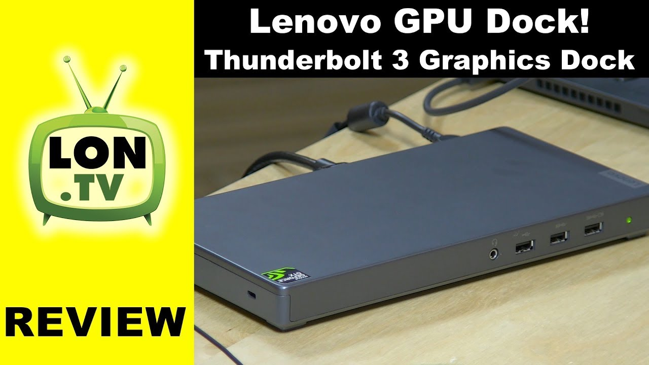 Dock with Built in GPU ! Lenovo Thunderbolt 3 Graphics Dock with GTX 1050  eGPU