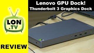Dock with Built in GPU ! Lenovo Thunderbolt 3 Graphics Dock