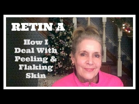 Retin A at 64 - How I Deal With Peeling and Flaky Skin