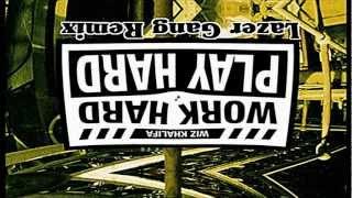 Wiz Khalifa- Work Hard Play Hard (Lazer Gang Official Dubstep Remix)