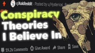 What Conspiracy Theory Do You Believe In The MOST? | Reddit Stories 16