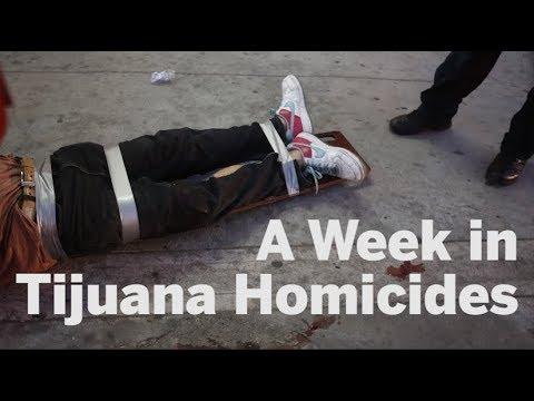 A Week in Tijuana Homicide | San Diego Union-Tribune