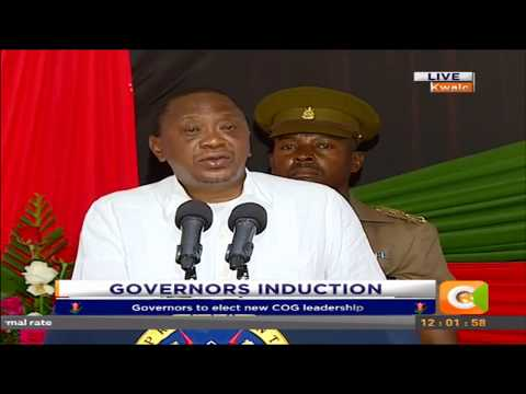President Uhuru Kenyatta's speech at the first governor's induction after his re-election