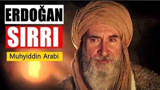 Muhyiddin İbn Arabi 39 nin Erdoğan 39 ı işaret ettiği O Bölüm Dünyayı Sarsacak Sır ORTAYA ÇIKTI