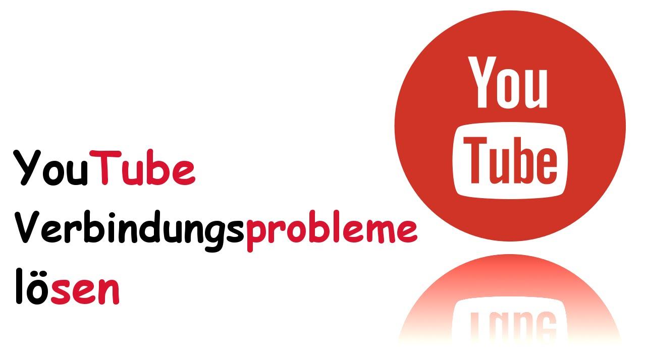 Youtube Verbindungsprobleme