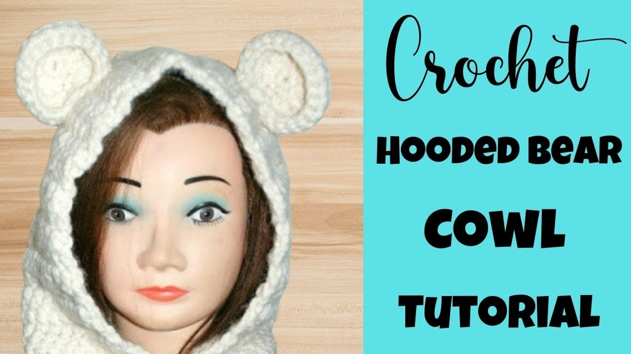 How To Crochet Adult Or Child Hooded Bear Cowl Part I Crochet
