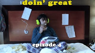 doin' great: EPISODE 4