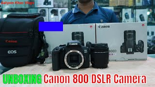 Unboxing and Review   Canon EOS 800D   Canon   DSLR   New Vlogs   Price   Shapon Khan Vlogs