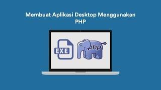 Membuat Aplikasi Desktop Menggunakan PHP + Installer Mp3