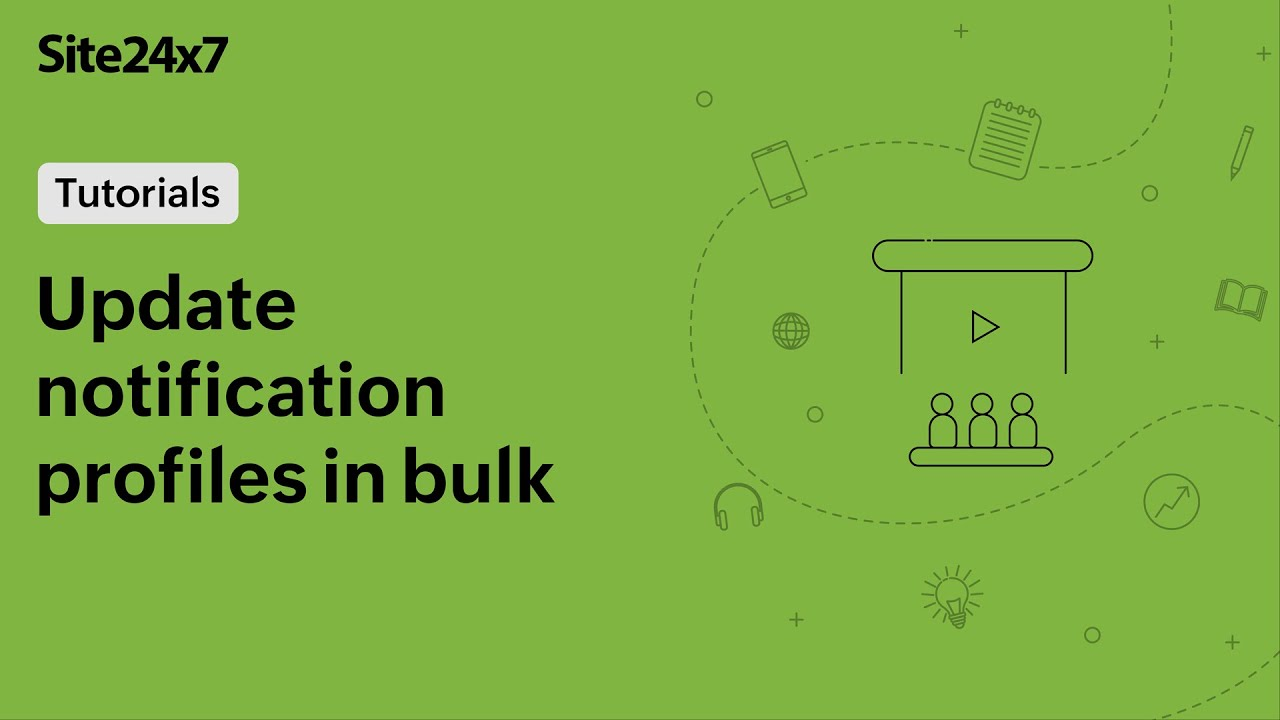 Update Notification Profiles in Bulk Using Site24x7 Bulk Actions