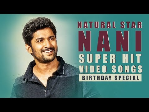 Nani Super Hit Video Songs - Happy Birthday Natural Star Nani