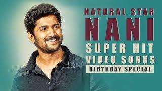 Nani Super Hit Video Songs - Happy Birthday Natural Star Nani