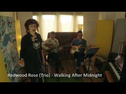 Redwood Rose  - Walking After Midnight