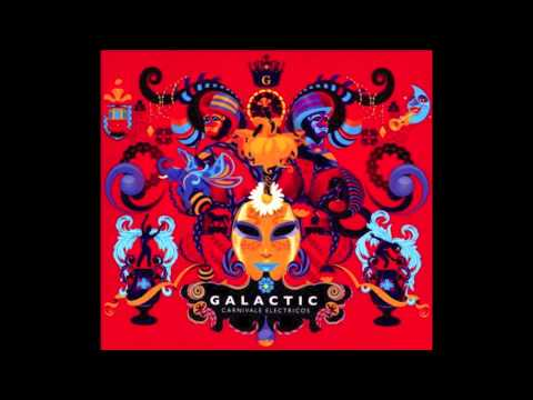 Out In The Street (Feat. Cyril & Ivan Neville) by Galactic - Carnivale Electricos