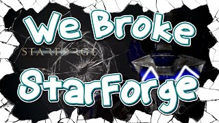 We Broke: StarForge