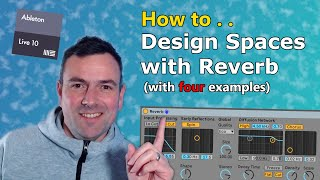 How to Design Spaces with Reverb