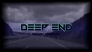 ilkan Gunuc  Osman Altun - Deep End (ft.SaSaRi)