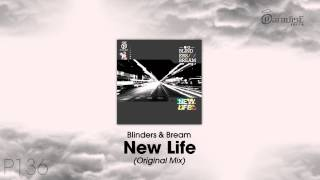 Blinders & Bream - New Life (Original Mix)
