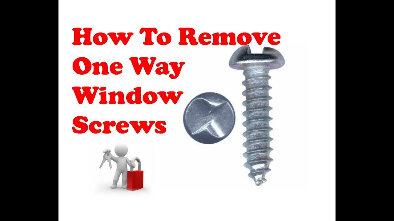 How To Remve Window One Way Screws Youtube