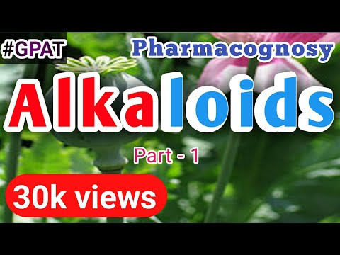 Alkaloids Pharmacognosy ( Part -1 ) - Definition , Classification , Properties , Extraction Process